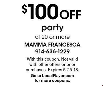$100 Off party of 20 or more. With this coupon. Not valid with other offers or prior purchases. Expires 5-25-18. Go to LocalFlavor.com  for more coupons.