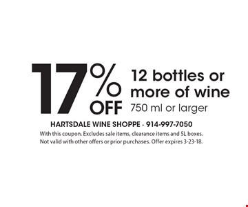 17% off 12 bottles or more of wine 750 ml or larger. With this coupon. Excludes sale items, clearance items and 5L boxes. Not valid with other offers or prior purchases. Offer expires 3-23-18.