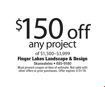 $150 off any project of $1,500-$3,999. Must present coupon at time of estimate. Not valid withother offers or prior purchases. Offer expires 3/31/18.