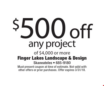 $500 off any project of $4,000 or more. Must present coupon at time of estimate. Not valid withother offers or prior purchases. Offer expires 3/31/18.