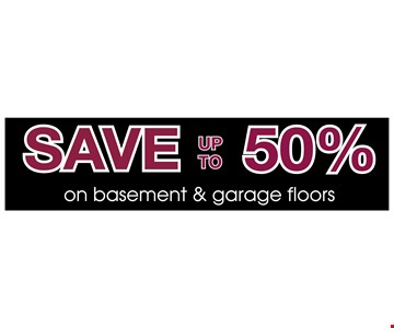 save up to 50% on basement and garage floors