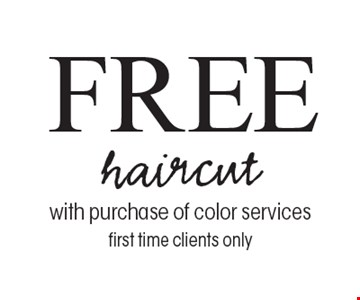 Free haircut with purchase of color services first time clients only.