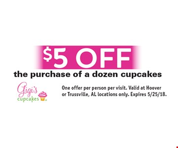$5 off the purchase of a dozen cupcakes. One offer per person per visit. Valid at Hoover or Trussville, AL locations only. Expires 5/25/18.