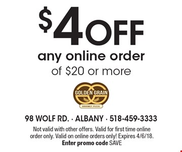 $4 off any online order of $20 or more. Not valid with other offers. Valid for first time online order only. Valid on online orders only! Expires 4/6/18. Enter promo code SAVE