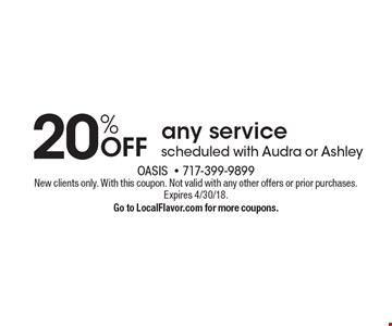 20% OFF any service scheduled with Audra or Ashley. New clients only. With this coupon. Not valid with any other offers or prior purchases. Expires 4/30/18. Go to LocalFlavor.com for more coupons.