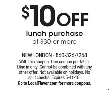 $10 OFF lunch purchase of $30 or more. With this coupon. One coupon per table. Dine in only. Cannot be combined with any other offer. Not available on holidays. No split checks. Expires 5-11-18. Go to LocalFlavor.com for more coupons.