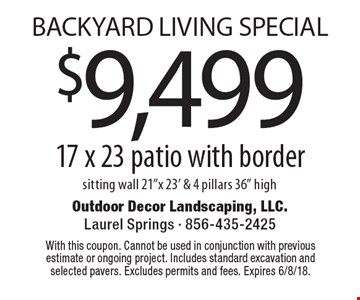 Backyard Living Special $9,499 for a 17 x 23 patio with border. sitting wall 21