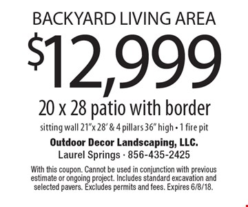 Backyard Living Area $12,999 for a 20 x 28 patio with border. sitting wall 21