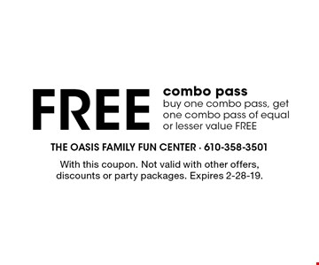 Free combo pass. Buy one combo pass, get one combo pass of equal or lesser value FREE. With this coupon. Not valid with other offers, discounts or party packages. Expires 2-28-19.