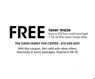 Free laser maze. Buy a $10 fun card and get 1 try at the laser maze free. With this coupon. Not valid with other offers, discounts or party packages. Expires 2-28-19.