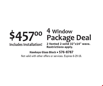 $457.00 4 Window Package Deal Includes Installation!2 Vented 2 solid 32