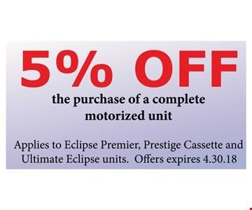 5% Off the purchase of a complete motorized unit