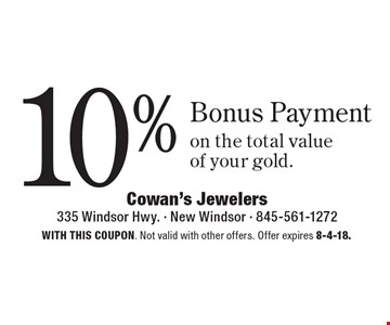 10% Bonus Payment on the total value of your gold. With this coupon. Not valid with other offers. Offer expires 8-4-18.