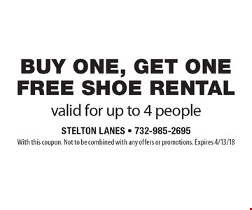 buy one, get one free shoe rental. Valid for up to 4 people. With this coupon. Not to be combined with any offers or promotions. Expires 4/13/18