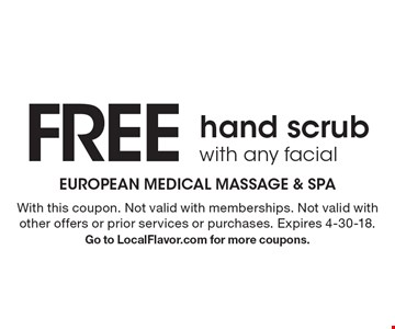 FREE hand scrub with any facial. With this coupon. Not valid with memberships. Not valid with other offers or prior services or purchases. Expires 4-30-18.Go to LocalFlavor.com for more coupons.