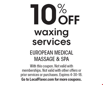 10% OFF waxing services. With this coupon. Not valid with memberships. Not valid with other offers or prior services or purchases. Expires 4-30-18.Go to LocalFlavor.com for more coupons.