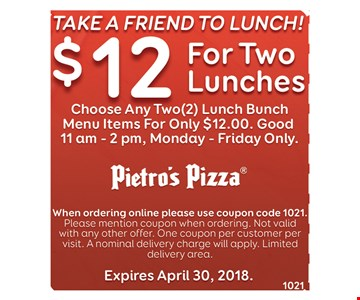 Take a Friend to lunch $12 for two lunches