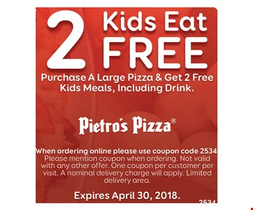 2 KIDS EAT FREE PURCHASE A LARGE PIZZA & GET 2 FREE KIDS MEALS, INCLUDING DINK