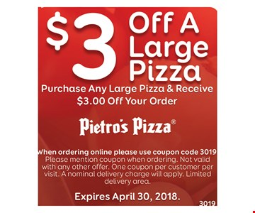 $3 OFF a Large pizza - purchase any large pizza & receive $3.00 off your order