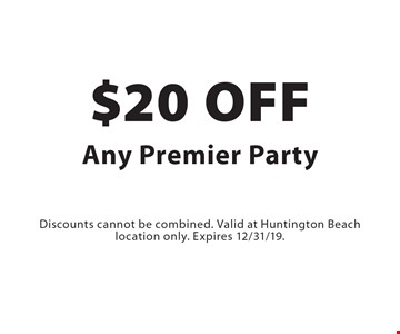 $20 Off Any Premier Party. Discounts cannot be combined. Valid at Huntington Beach location only. Expires 12/31/19.