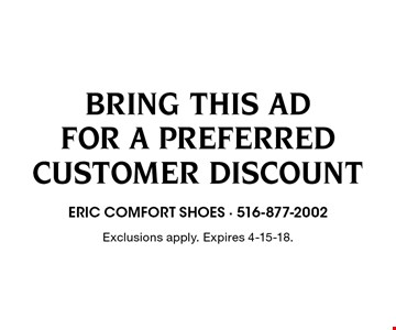 Bring This Ad For A Preferred Customer Discount. Exclusions apply. Expires 4-15-18.