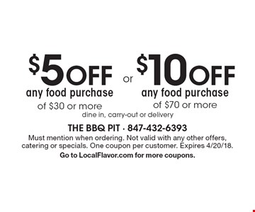 $10 OFF any food purchase of $70 or more. $5 OFF any food purchase of $30 or more. dine in, carry-out or delivery. Must mention when ordering. Not valid with any other offers, catering or specials. One coupon per customer. Expires 4/20/18. Go to LocalFlavor.com for more coupons.