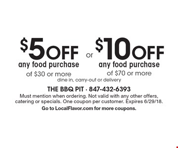 $10 OFF any food purchase of $70 or more. $5 OFF any food purchase of $30 or more. . dine in, carry-out or delivery. Must mention when ordering. Not valid with any other offers, catering or specials. One coupon per customer. Expires 6/29/18. Go to LocalFlavor.com for more coupons.