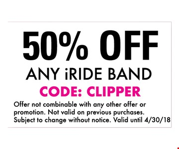 50% OFF any iride Band - Code: Clipper