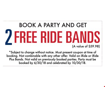 2 free ride bands.