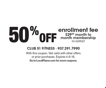 50% off enrollment fee. $29.99 month to month membership, no contract. With this coupon. Not valid with other offers or prior purchases. Expires 4-6-18. Go to LocalFlavor.com for more coupons.