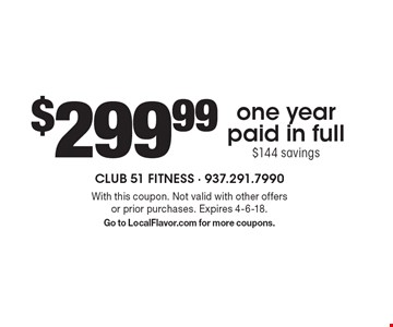 $299.99 one year paid in full, $144 savings. With this coupon. Not valid with other offers or prior purchases. Expires 4-6-18. Go to LocalFlavor.com for more coupons.