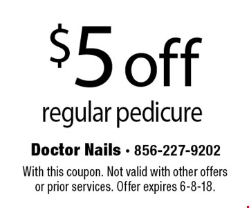 $5 off regular pedicure. With this coupon. Not valid with other offers or prior services. Offer expires 6-8-18.