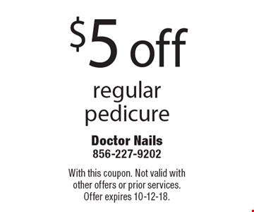 $5 off regular pedicure. With this coupon. Not valid with other offers or prior services. Offer expires 10-12-18.