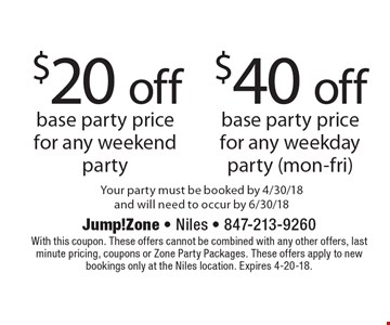 $20 off base party price for any weekend party. $40 off base party price for any weekday party (mon-fri). Your party must be booked by 4/30/18 and will need to occur by 6/30/18. With this coupon. These offers cannot be combined with any other offers, last minute pricing, coupons or Zone Party Packages. These offers apply to new bookings only at the Niles location. Expires 4-20-18.
