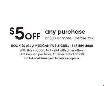 $5 off any purchase of $30 or more - before tax. With this coupon. Not valid with other offers. One coupon per table. Offer expires 4/20/18. Go to LocalFlavor.com for more coupons.