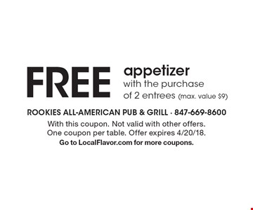 Free appetizer with the purchase of 2 entrees (max. value $9). With this coupon. Not valid with other offers. One coupon per table. Offer expires 4/20/18. Go to LocalFlavor.com for more coupons.