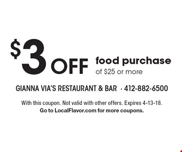 $3 Off food purchase of $25 or more. With this coupon. Not valid with other offers. Expires 4-13-18. Go to LocalFlavor.com for more coupons.