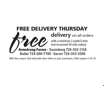 Free delivery Thursday - Free delivery on all orders with a minimum 2 yards/2 tons (not to exceed 10-mile radius). With this coupon. Not valid with other offers or prior purchases. Offer expires 5-18-18.