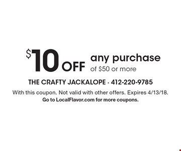 $10 Off any purchase of $50 or more. With this coupon. Not valid with other offers. Expires 4/13/18.Go to LocalFlavor.com for more coupons.