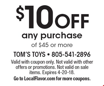 $10 Off any purchase of $45 or more. Valid with coupon only. Not valid with other offers or promotions. Not valid on sale items. Expires 4-20-18. Go to LocalFlavor.com for more coupons.