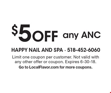 $5 OFF any anc. Limit one coupon per customer. Not valid with any other offer or coupon. Expires 6-30-18. Go to LocalFlavor.com for more coupons.