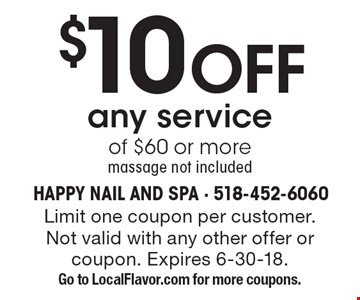 $10 OFF any service of $60 or more - massage not included. Limit one coupon per customer. Not valid with any other offer or coupon. Expires 6-30-18. Go to LocalFlavor.com for more coupons.