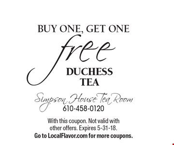 BUY ONE, GET ONE FREE DUCHESS TEA. With this coupon. Not valid with other offers. Expires 5-31-18. Go to LocalFlavor.com for more coupons.