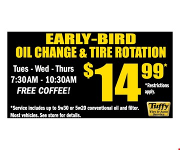 Early-Bird oil change and tire rotation $14.99