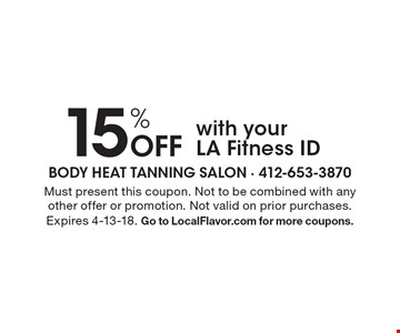 15% Off with your LA Fitness ID. Must present this coupon. Not to be combined with any other offer or promotion. Not valid on prior purchases. Expires 4-13-18. Go to LocalFlavor.com for more coupons.