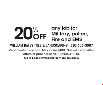 20% Off any job for Military, police, Fire and EMS. Must mention coupon. Max value $400. Not valid with other offers or prior services. Expires 4-6-18. Go to LocalFlavor.com for more coupons.