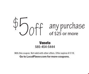 $5 off any purchase of $25 or more. With this coupon. Not valid with other offers. Offer expires 6/1/18. Go to LocalFlavor.com for more coupons.