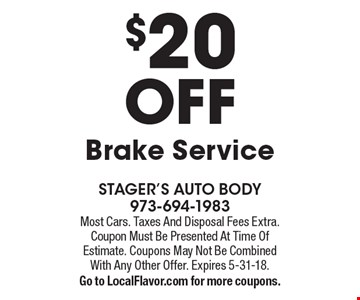 $20 OFF Brake Service. Most Cars. Taxes And Disposal Fees Extra. Coupon Must Be Presented At Time Of Estimate. Coupons May Not Be Combined With Any Other Offer. Expires 5-31-18.Go to LocalFlavor.com for more coupons.