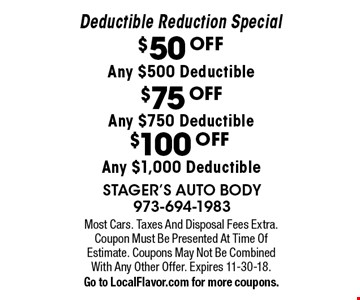 Deductible Reduction Special $50 OFF Any $500 Deductible $75 OFF 