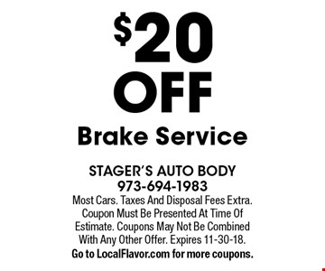 $20 OFF Brake Service. Most Cars. Taxes And Disposal Fees Extra. Coupon Must Be Presented At Time Of Estimate. Coupons May Not Be Combined With Any Other Offer. Expires 11-30-18.Go to LocalFlavor.com for more coupons.